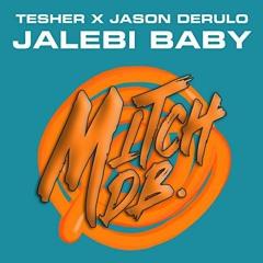 Tesher & Jason Derulo - Jalebi Baby (MITCH DB REMIX) | FREE DOWNLOAD