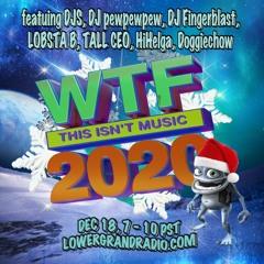WTF THIS ISN'T MUSIC 2020X LOWERGRANDRADIO X DCAF 12.18.20