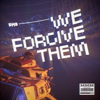 EME - We Forgive Them