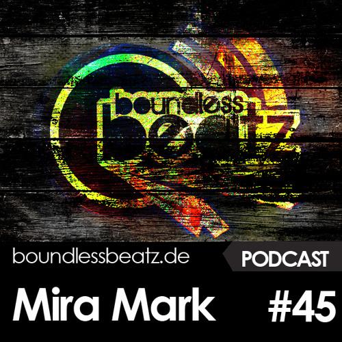 Boundless Beatz Podcast #45 - Mira Mark