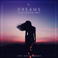 Dreams (Vinyl Disciples Remix) - Fleetwood Mac Cover