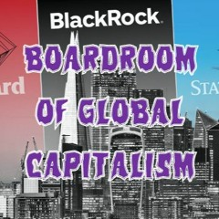 40. The Boardroom of Global Capitalism