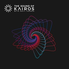 The Sound of Kairos Episode 002 - Hosted by Matt Forner