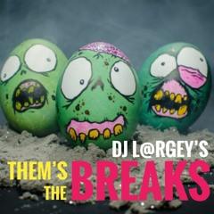 DJ Largey's Them's The Breaks Mix