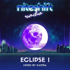 Niteshift Radio | Eclipse I [64 Songs in 1 Hour]