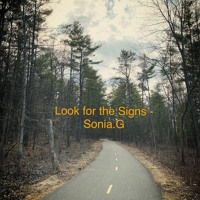 Look For The Signs - Sonia.G