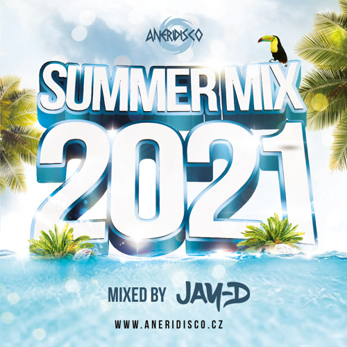Aneri Summer Mix 2021 (Mixed By Jay-D)