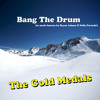 Bang The Drum (as made famous by Bryan Adams and Nelly Furtado)