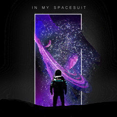 In My Spacesuit - Psyched Up