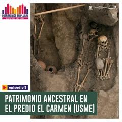 Patrimonios en Plural - Episodio 5: Patrimonio Ancestral en el predio El Carmen (Usme)