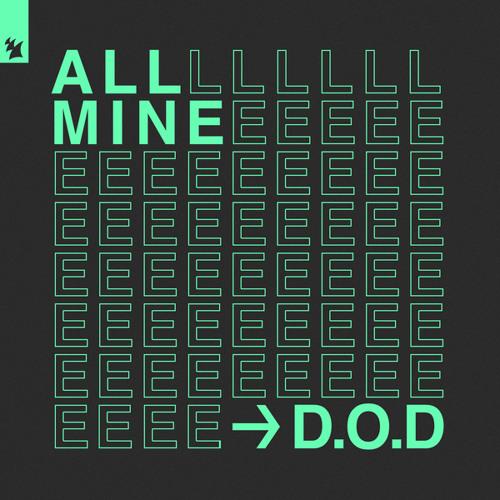 D.O.D - All Mine