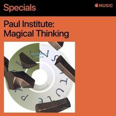 Paul Institute - Magical Thinking: 01