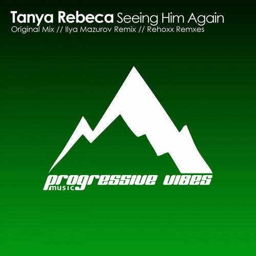 Tanya Rebeca - Seeing Him Again (Original Mix) [Progressive Vibes Music - PVM200]