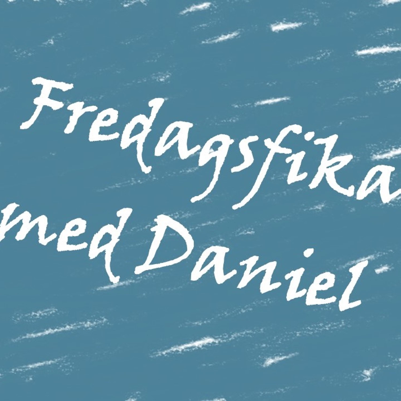Fredagsfika med Daniel - 5
