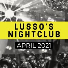 LUSSO's Nightclub | April 2021