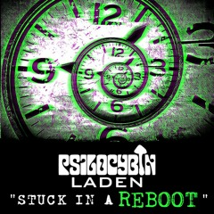 Stuck In A Reboot (Original mix) [FREE DL]