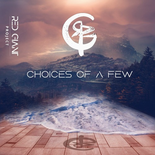 Red Giant Project - Choices Of A Few ft. Tre Aces