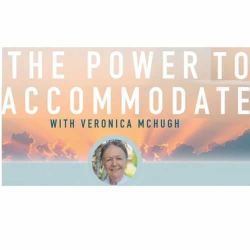The Power To Accommodate - Veronica Mchugh - Thursday 11th February 2021