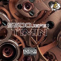 """5500jefe """"Timin"""""""