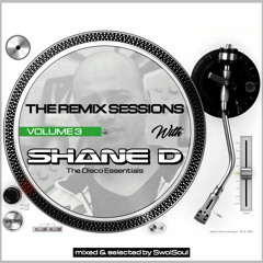 The Remix Sessions (Volume 3) With Shane D (The Disco Essentials)