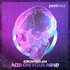 Aeron Kellan - Acid On Your Mind (Original Mix)[OUT NOW]