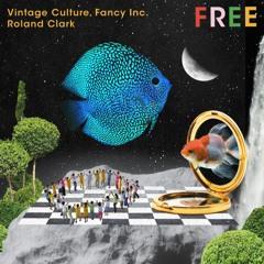 Vintage Culture, Fancy Inc, Roland Clark - Free (Radio Edit)