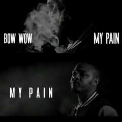 Bow wow -My Pain