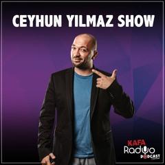 Ceyhun Yılmaz Show (8 Temmuz 2021)