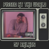 Pissed At The World