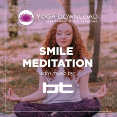 Smile Meditation With Music By BT (Music Version)