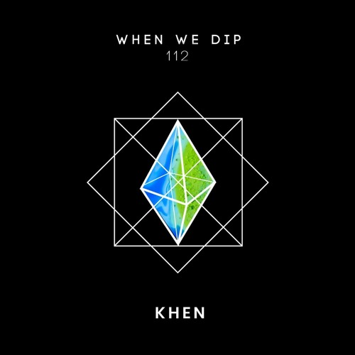 Khen - When We Dip 112