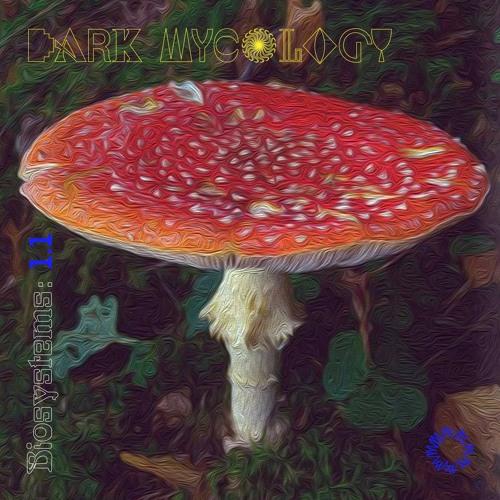 Biosystems: Dark Mycology Part 1