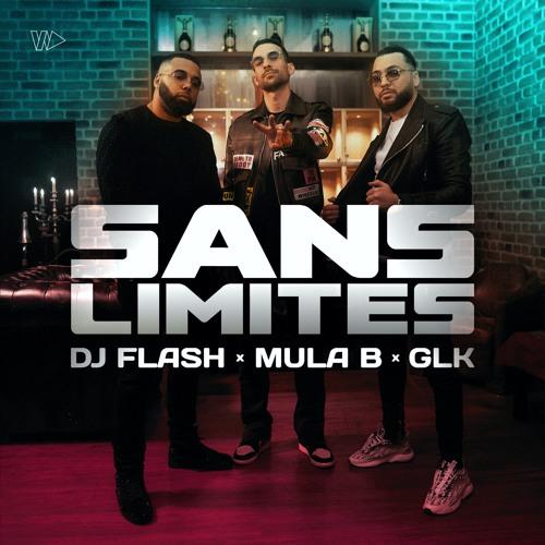 DJ Flash x Mula B x GLK - Sans Limites (Prod. Valentino Ignoto, The Wickeed)