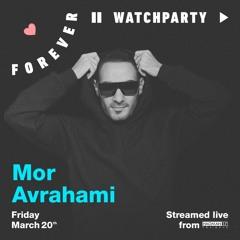 Mor Avrahami - Forever Watch Party - Livestream Set