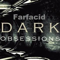 Farfacid - Dark Obsessions Poodcast