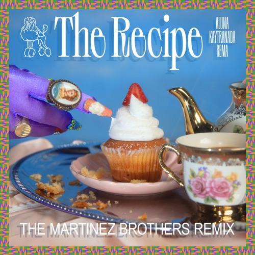 The Recipe (prod. by KAYTRANADA) (The Martinez Brothers Remix) [feat. Rema]