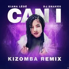 Dj Snakes - Can I Kizomba Remix