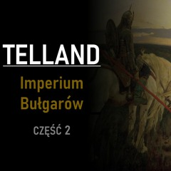 Telland   Imperium Bułgarów   część 2