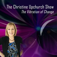 The Christine Upchurch Show - 05 - 07 - 21 - Joy is Key for Business Success