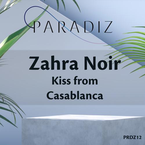 Zahra Noir - Kiss From Casablanca (Radio Mix)