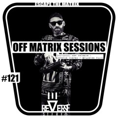 OFF MATRIX SESSIONS #121[Losing Yourself Is Finding Yourself]