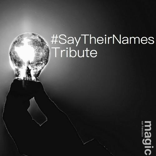 #SayTheirNames Tribute