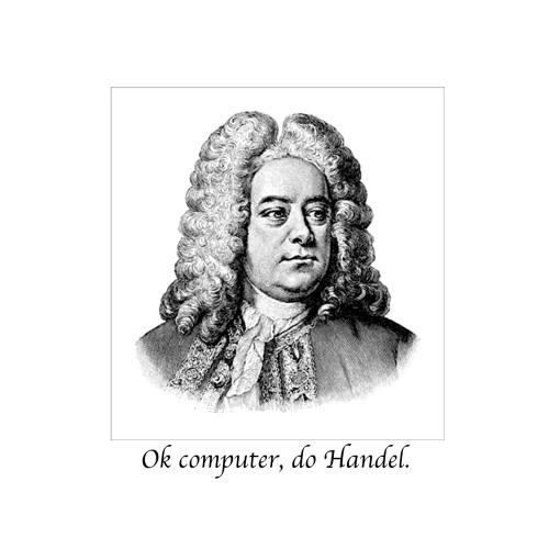 Ok computer, do Handel.