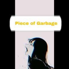 Piece Of Garbage