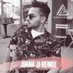 Shah Ji Remix