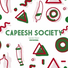 Capeesh Society - Upside Down (Original Mix)