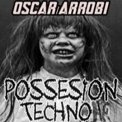 POSSESION TECHNO/OSCAR ARROBI