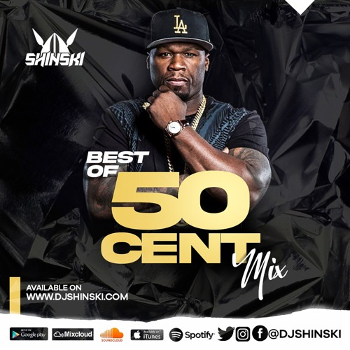 Best of 50 Cent Mix - Dj Shinski [In Da Club, Wanksta, PIMP, Big Rich Town, Window Shopper, G Unit]