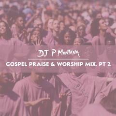Gospel Praise & Worship Mix Part 2 - @DJ_Pmontana