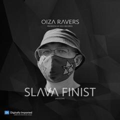 SLAVA FINIST - RADIOSHOW OIZA RAVERS 43 EPISODE (DI.FM 13.10.21)